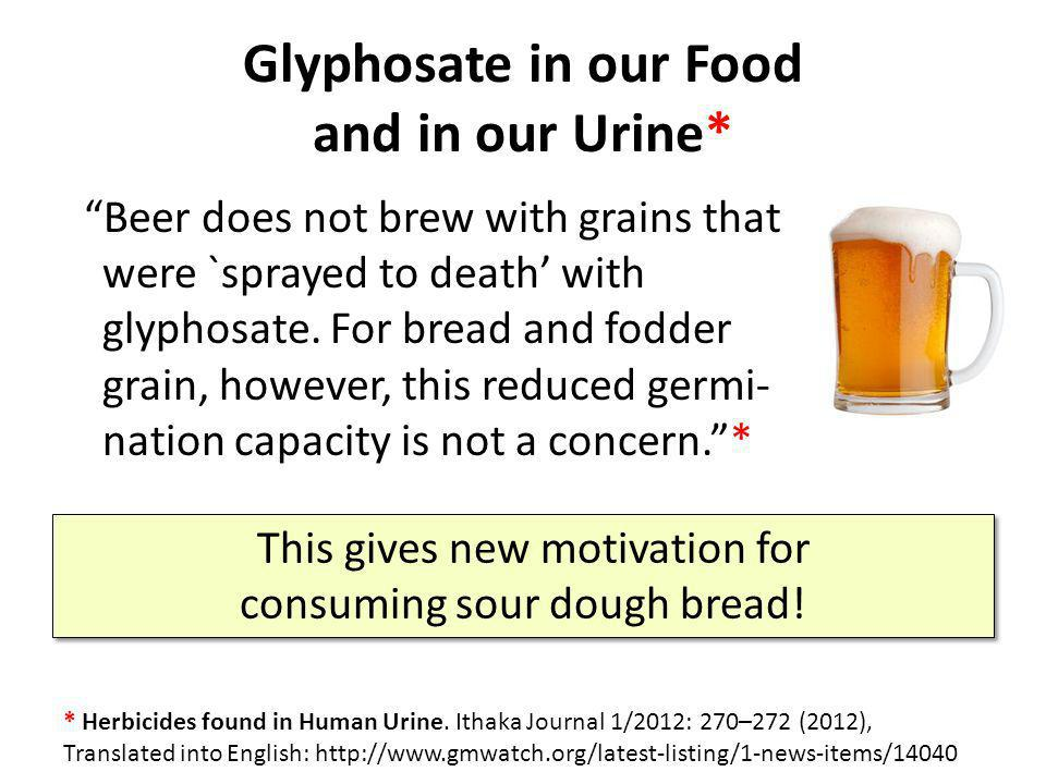 Glyphosate in our Food and in our Urine*