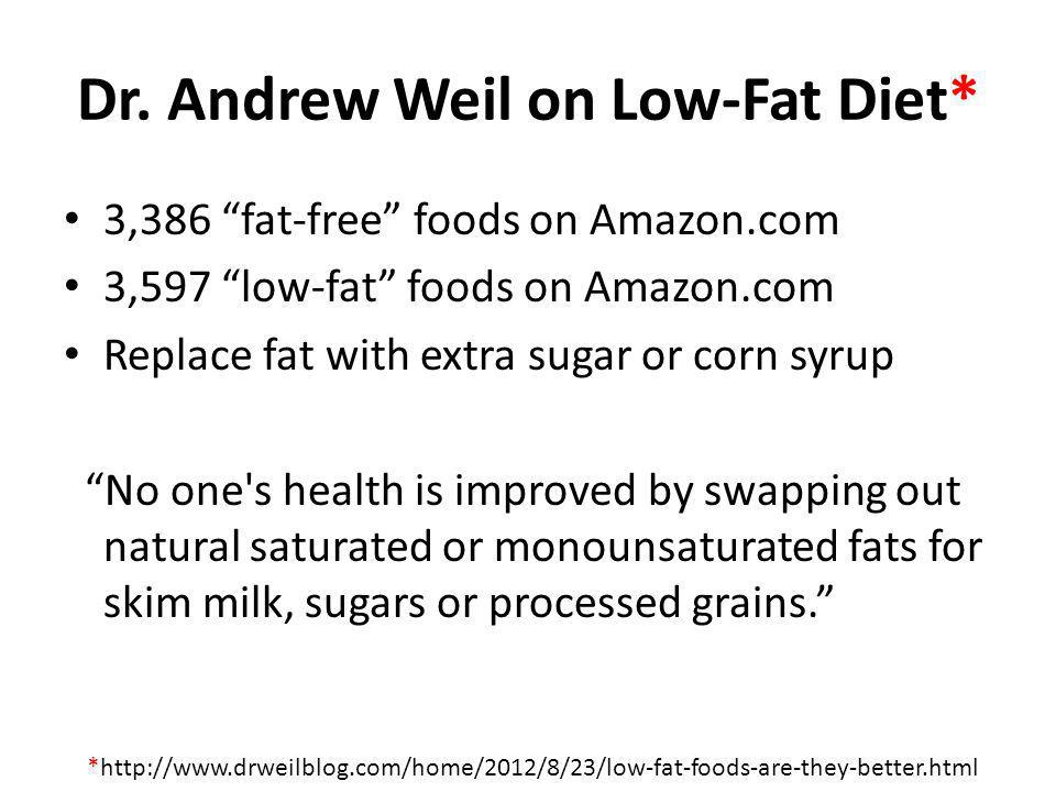 Dr. Andrew Weil on Low-Fat Diet*
