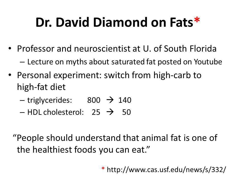 Dr. David Diamond on Fats*
