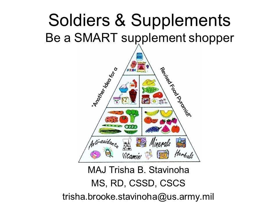 Soldiers & Supplements Be a SMART supplement shopper