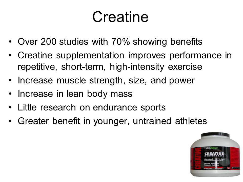 Creatine Over 200 studies with 70% showing benefits