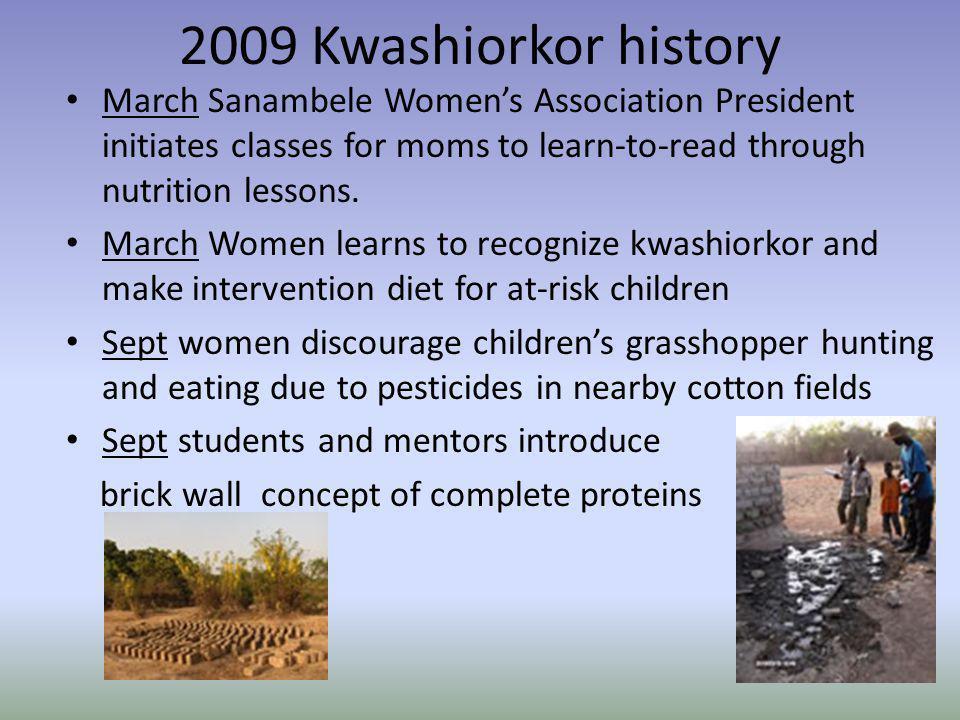 2009 Kwashiorkor history March Sanambele Women's Association President initiates classes for moms to learn-to-read through nutrition lessons.
