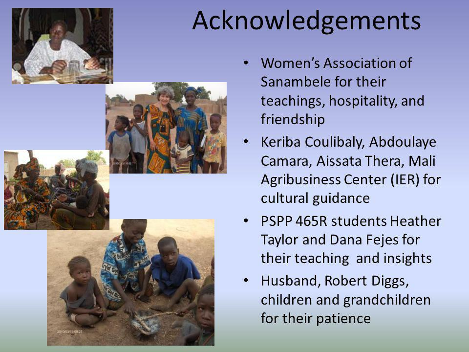 Acknowledgements Women's Association of Sanambele for their teachings, hospitality, and friendship.