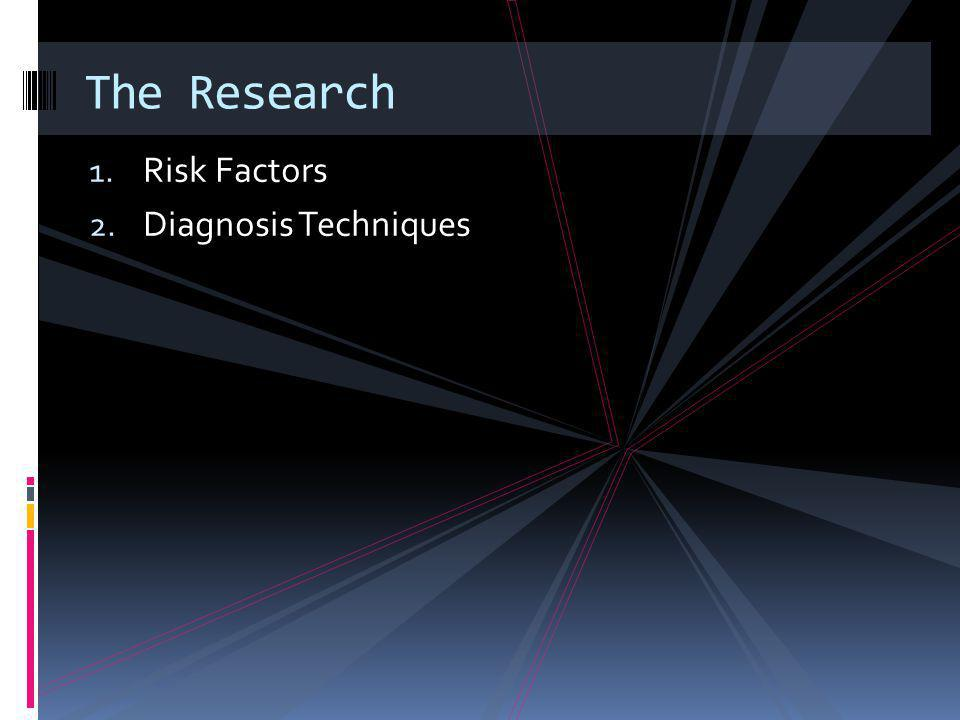 The Research Risk Factors Diagnosis Techniques