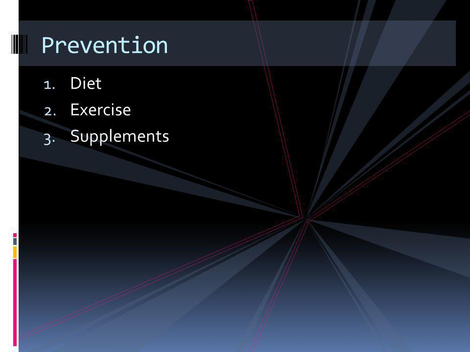 Prevention Diet Exercise Supplements