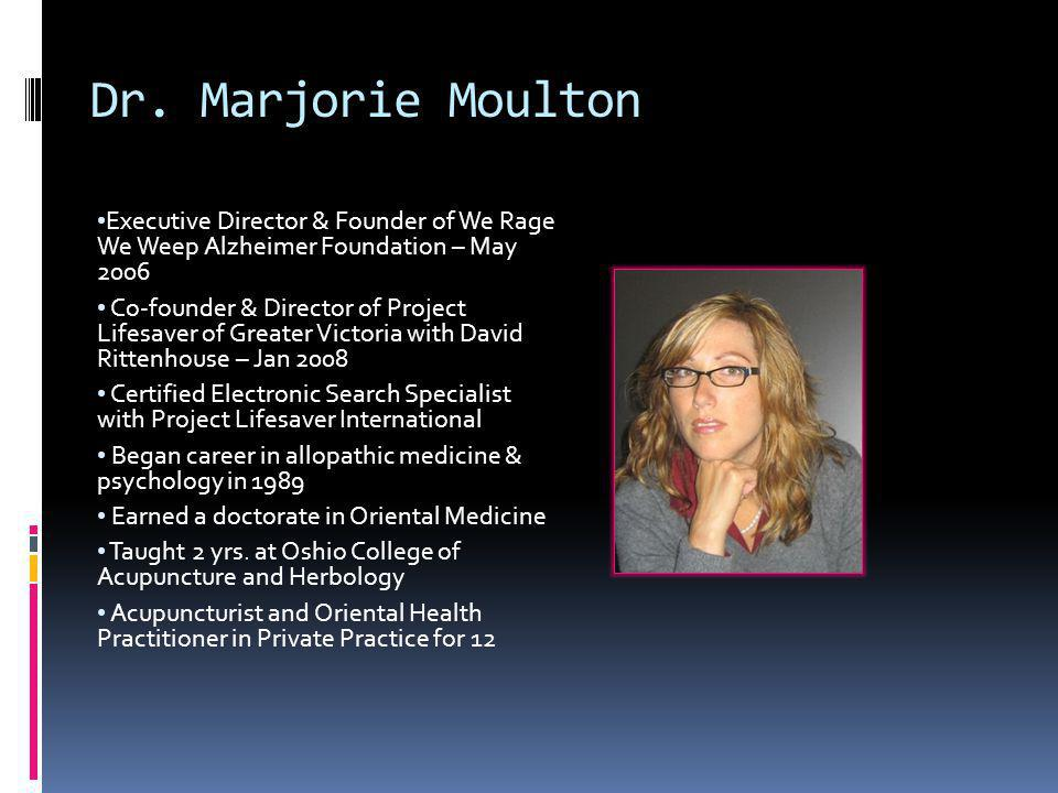 Dr. Marjorie Moulton Executive Director & Founder of We Rage We Weep Alzheimer Foundation – May