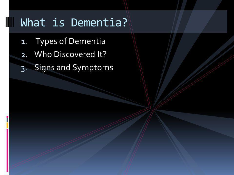 What is Dementia Types of Dementia Who Discovered It
