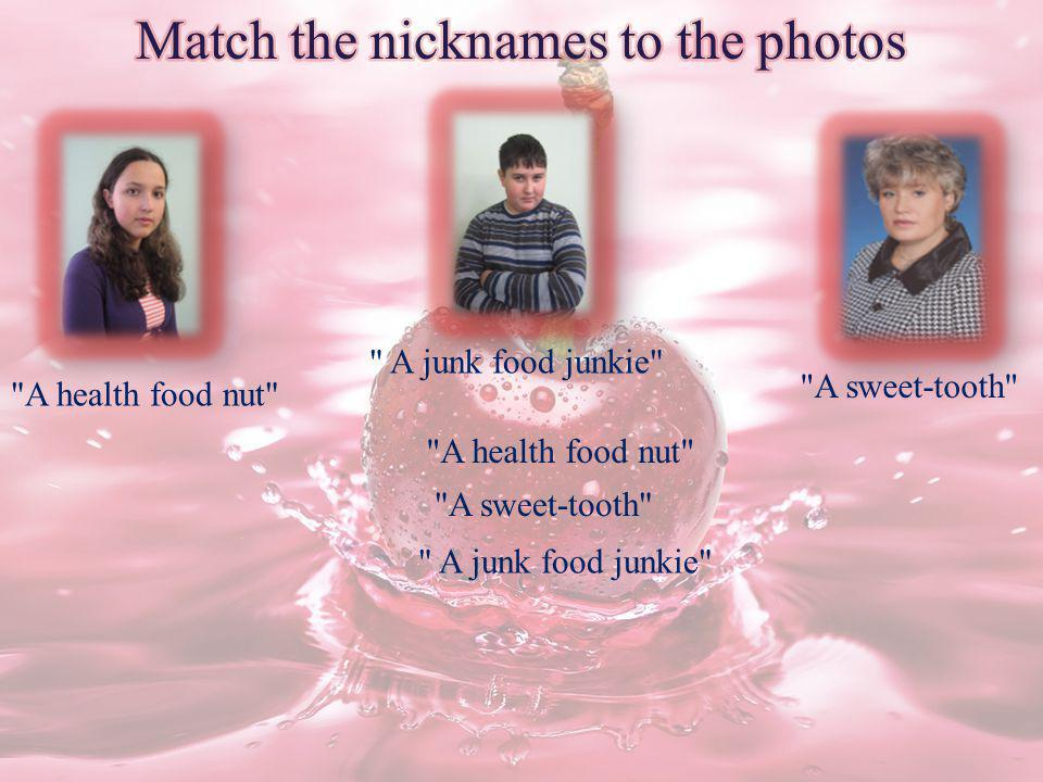 Match the nicknames to the photos