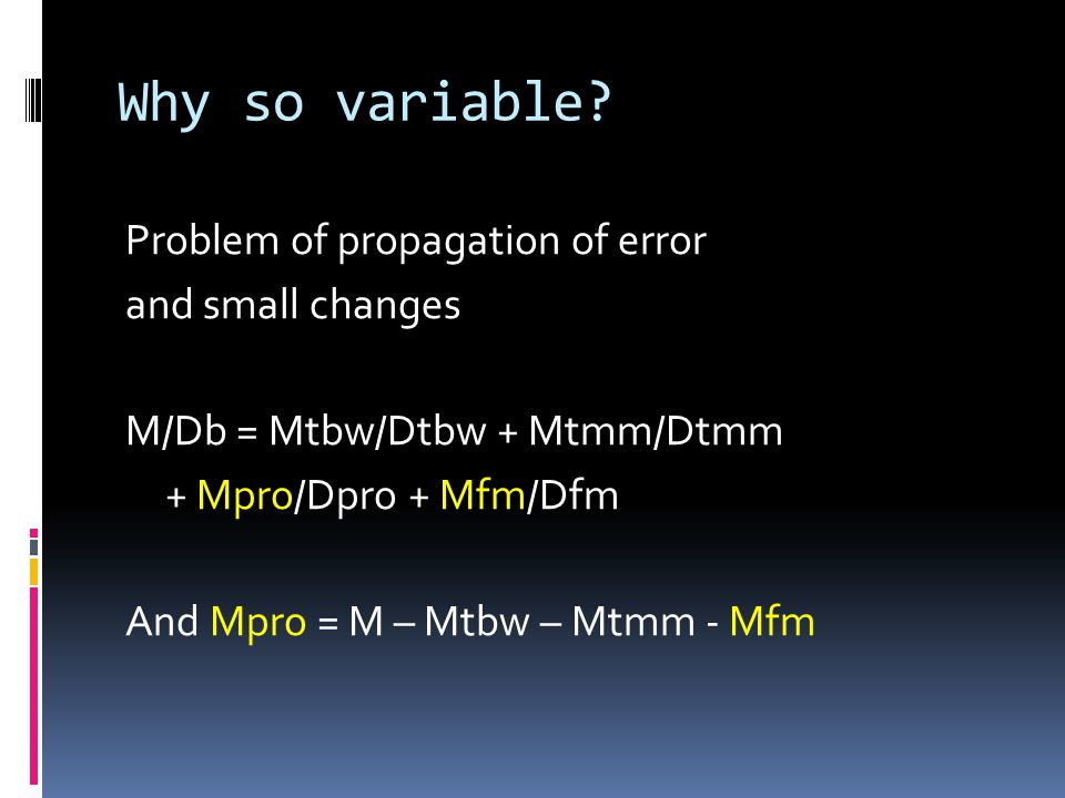 Why so variable Problem of propagation of error and small changes
