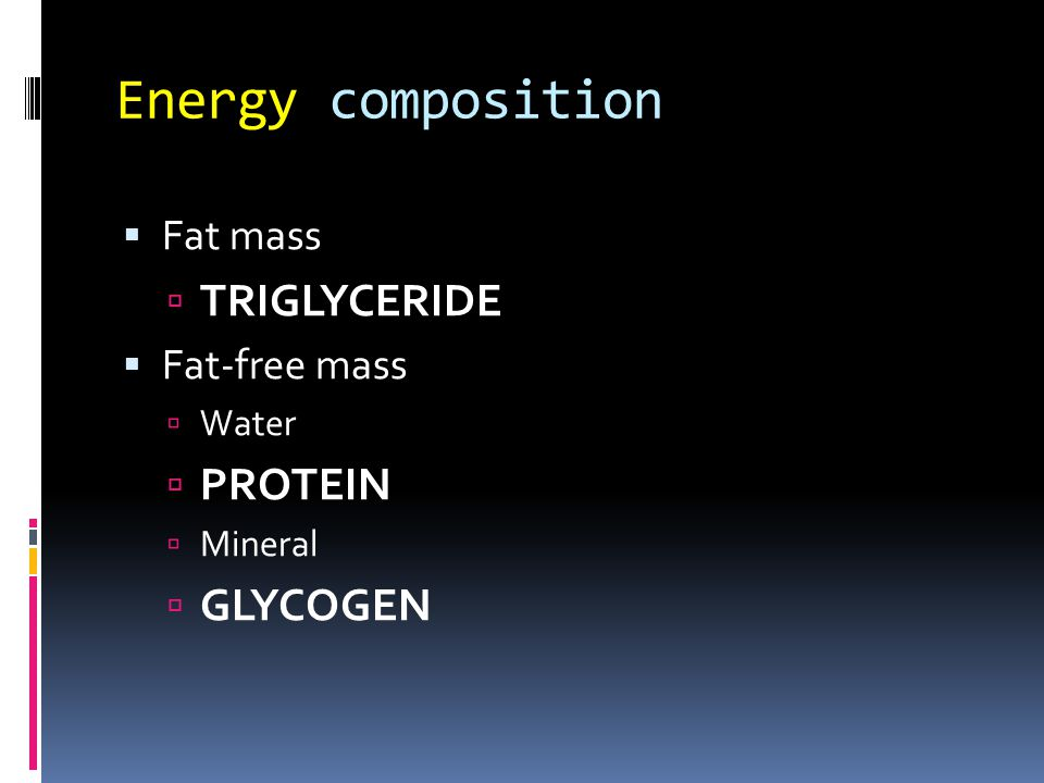 Energy composition Triglyceride Protein Glycogen Fat mass