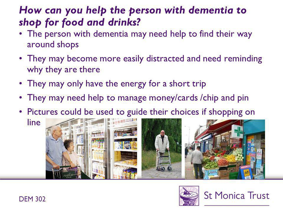 How can you help the person with dementia to shop for food and drinks