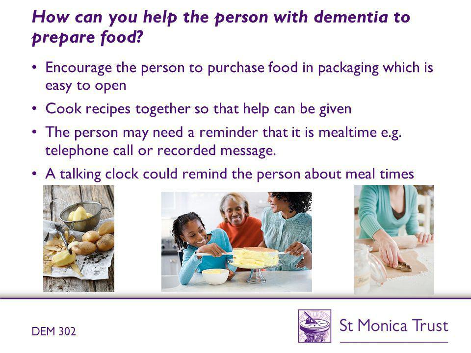 How can you help the person with dementia to prepare food