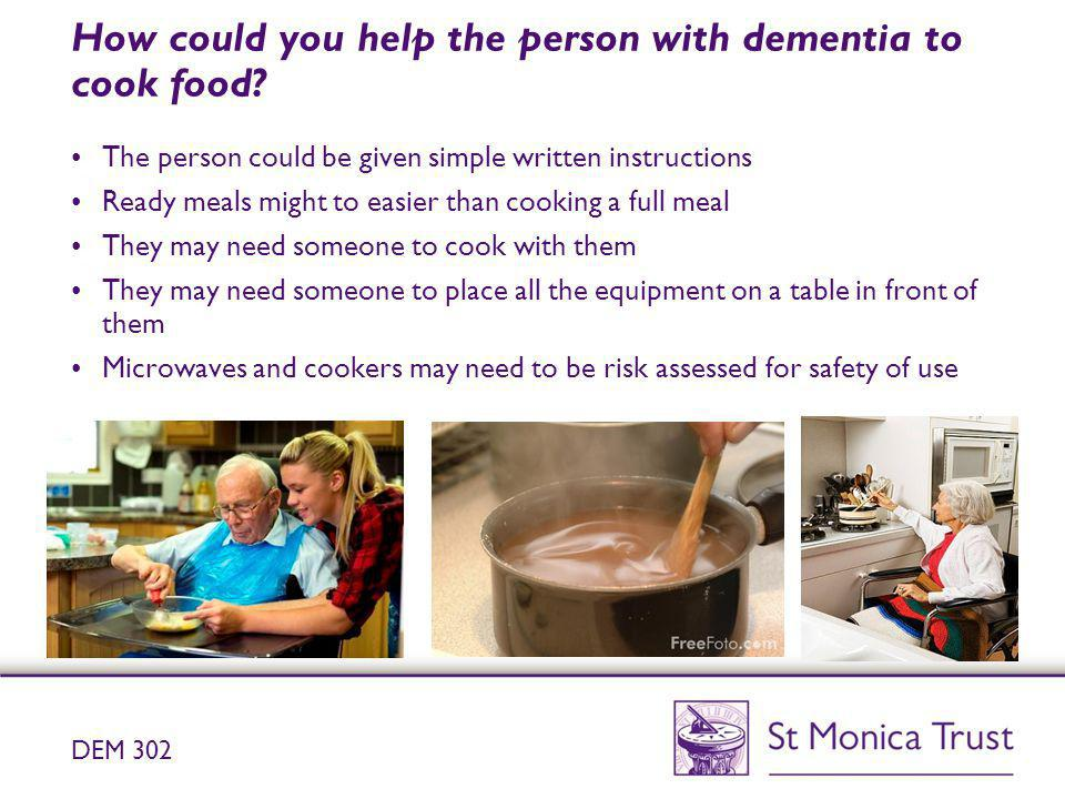 How could you help the person with dementia to cook food