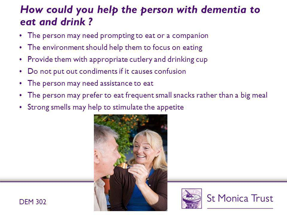 How could you help the person with dementia to eat and drink