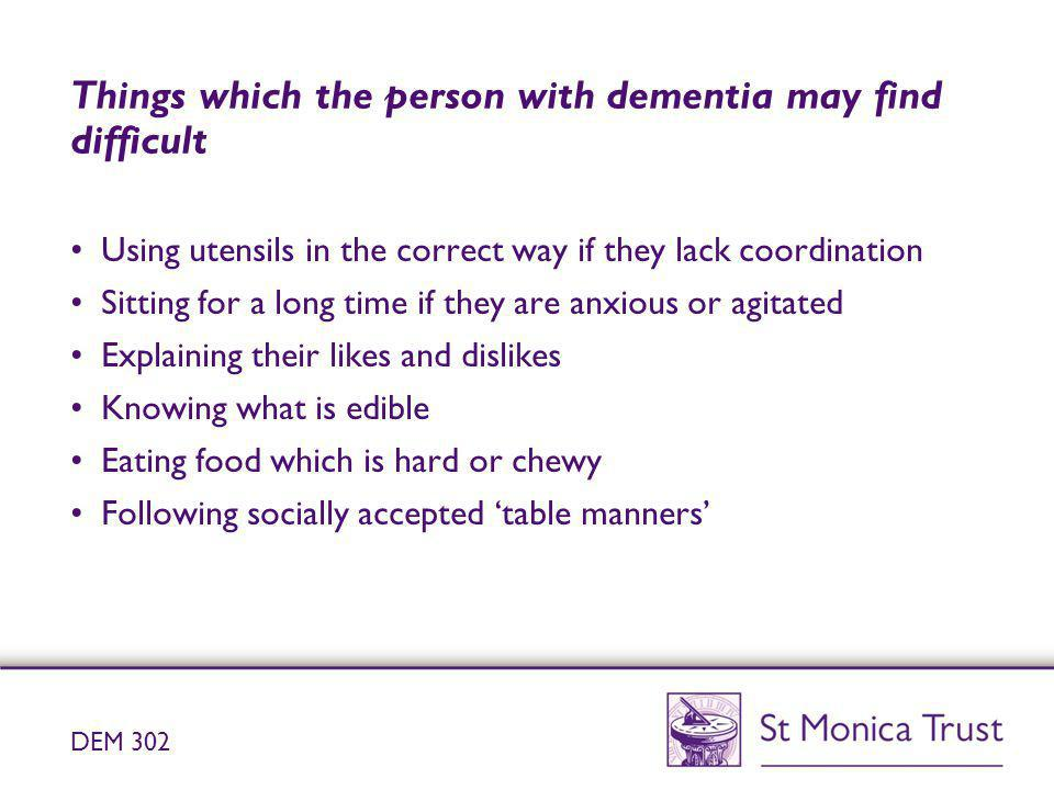 Things which the person with dementia may find difficult