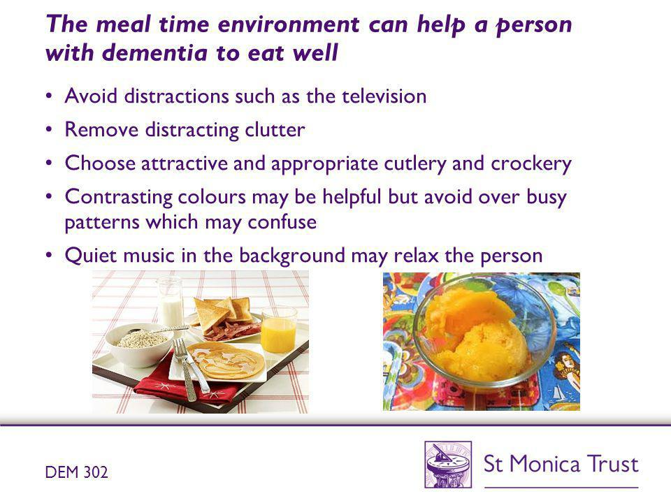 The meal time environment can help a person with dementia to eat well