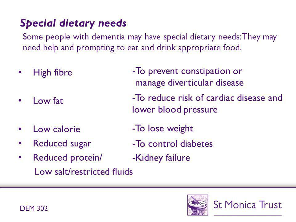 Special dietary needs -To prevent constipation or High fibre