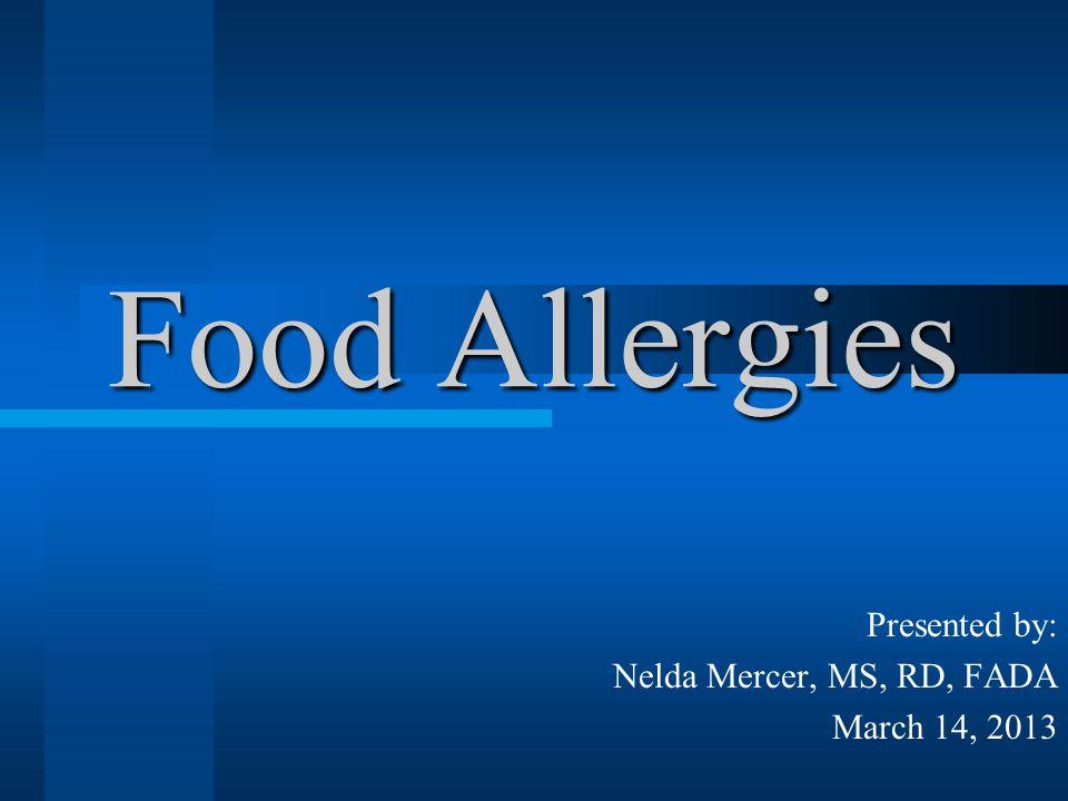 Presented by: Nelda Mercer, MS, RD, FADA March 14, 2013