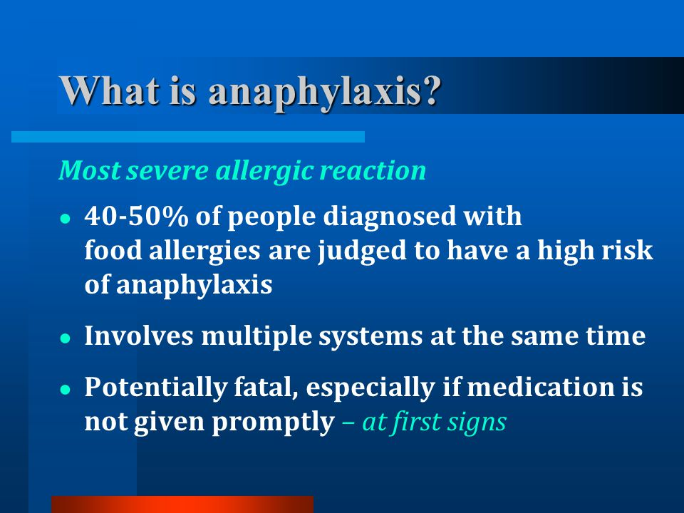 What is anaphylaxis Most severe allergic reaction