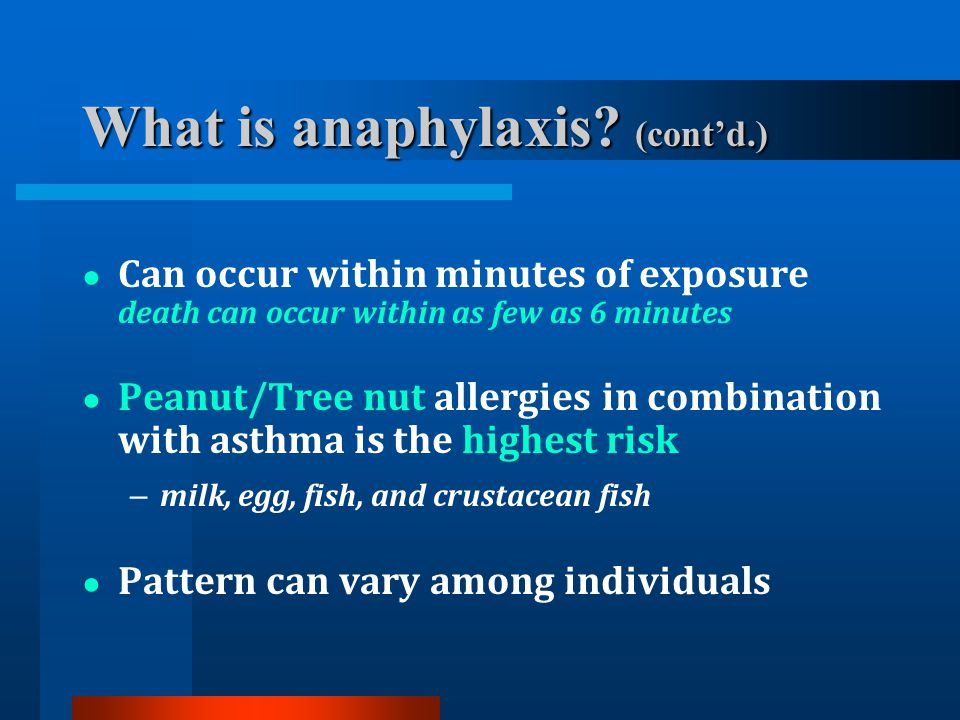 What is anaphylaxis (cont'd.)