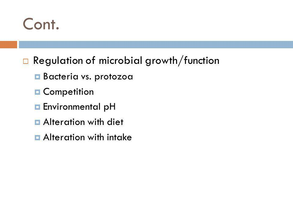 Cont. Regulation of microbial growth/function Bacteria vs. protozoa