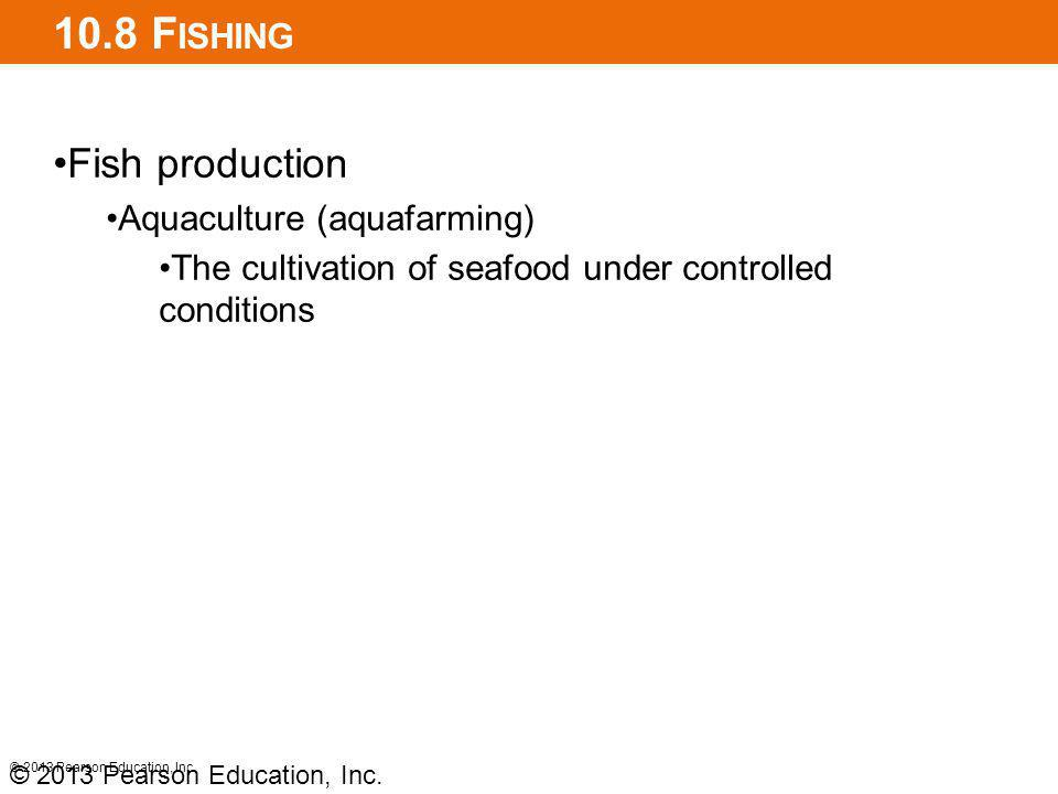 10.8 Fishing Fish production Aquaculture (aquafarming)