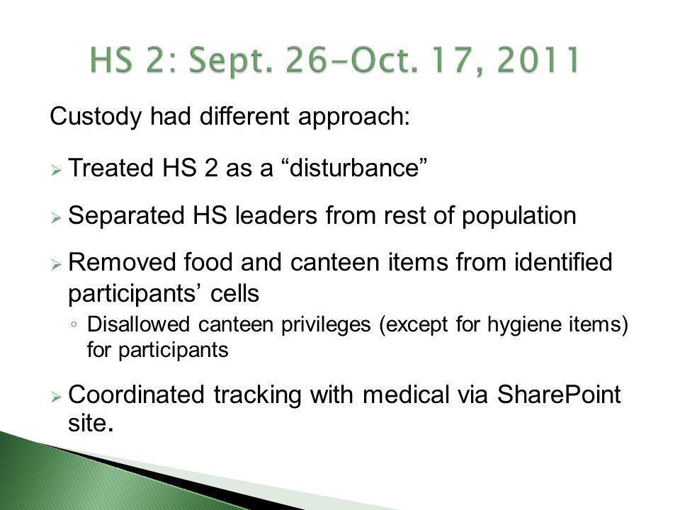 HS 2: Sept. 26-Oct. 17, 2011 Custody had different approach: