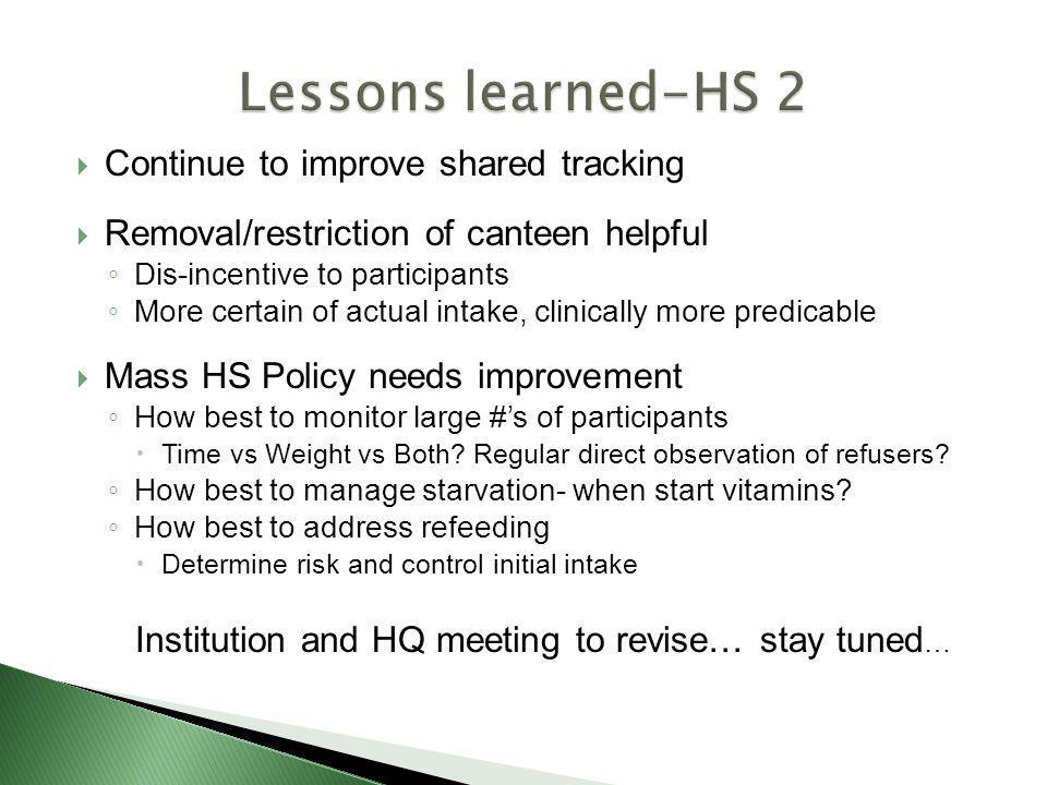 Lessons learned-HS 2 Continue to improve shared tracking