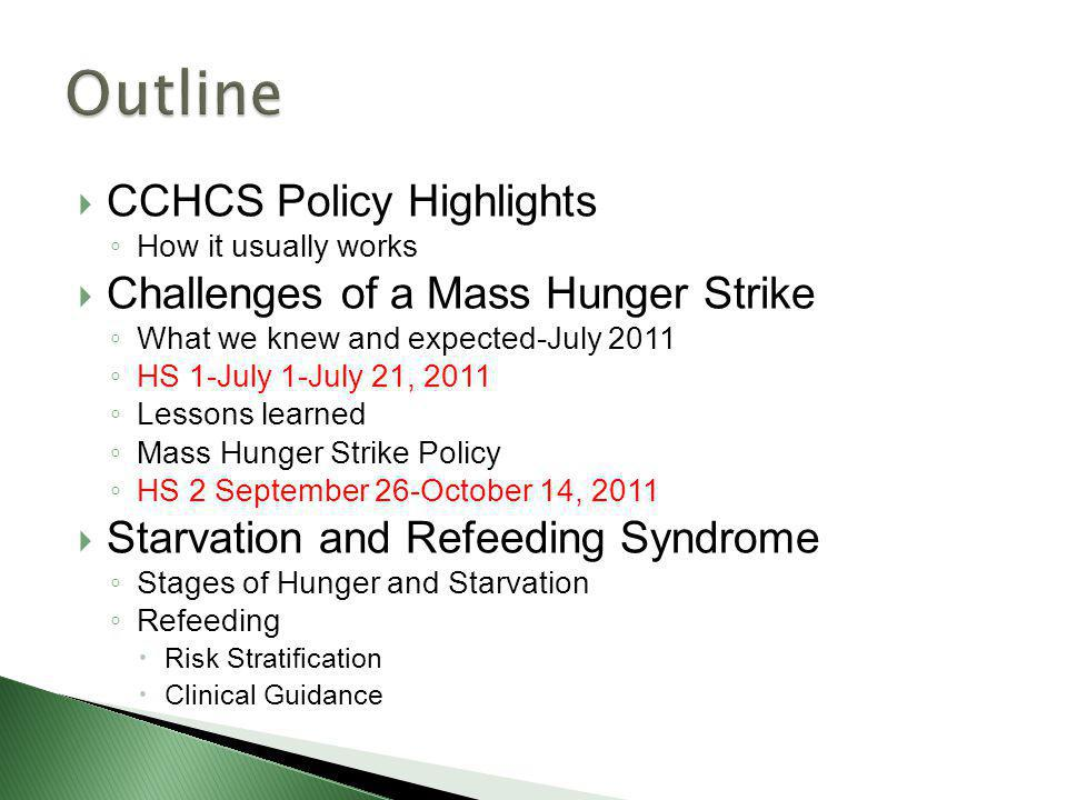 Outline CCHCS Policy Highlights Challenges of a Mass Hunger Strike