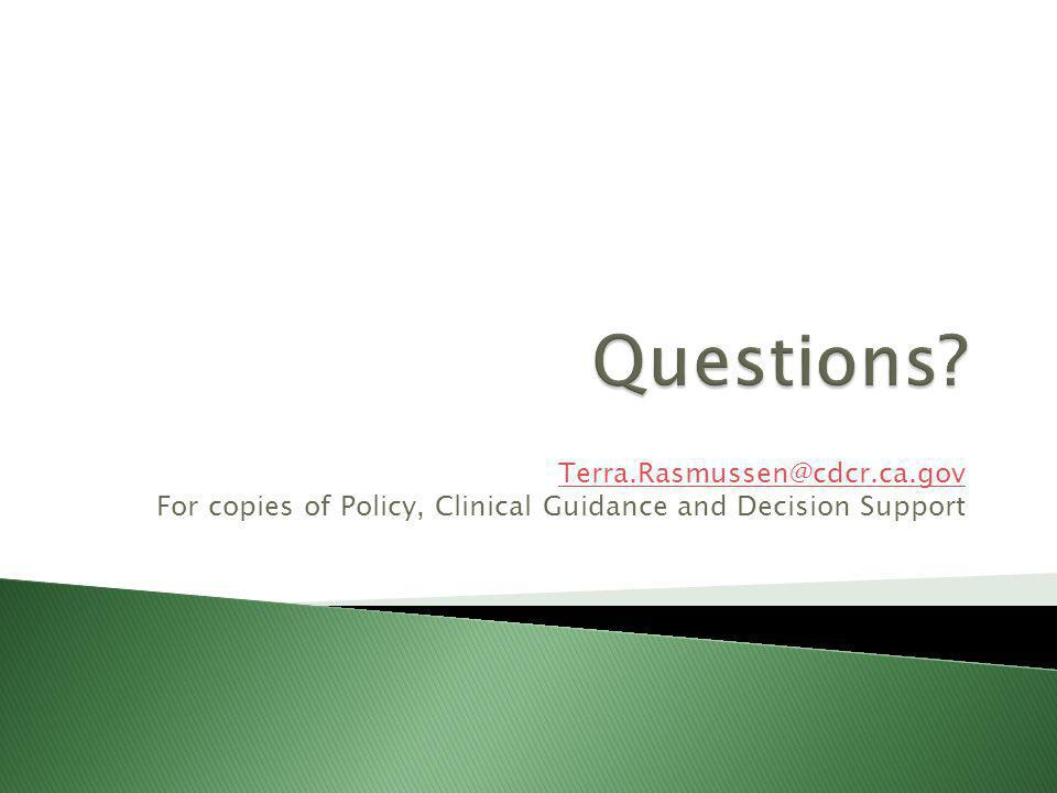 Questions Terra.Rasmussen@cdcr.ca.gov