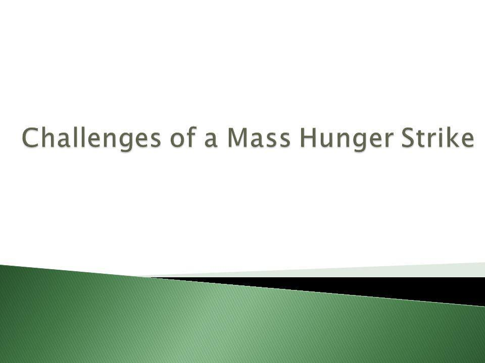 Challenges of a Mass Hunger Strike