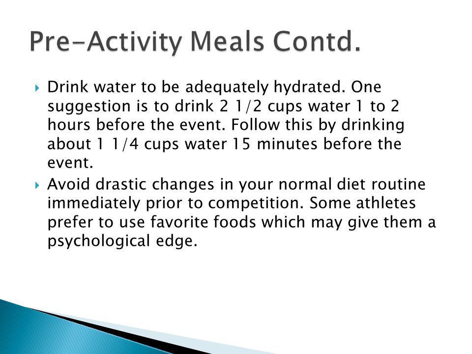 Pre-Activity Meals Contd.