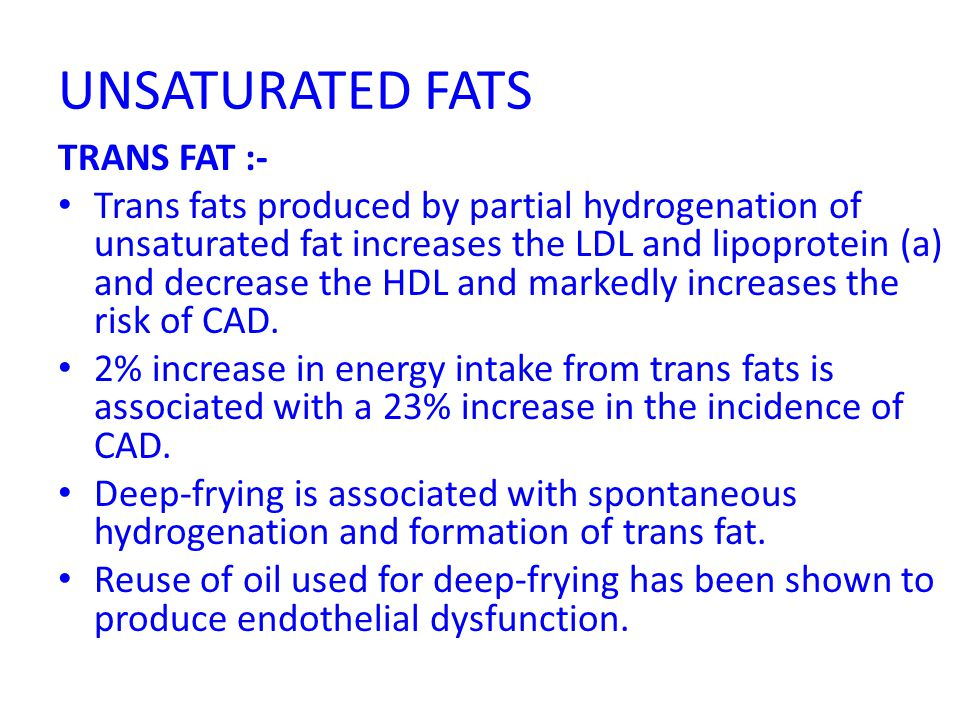 UNSATURATED FATS TRANS FAT :-