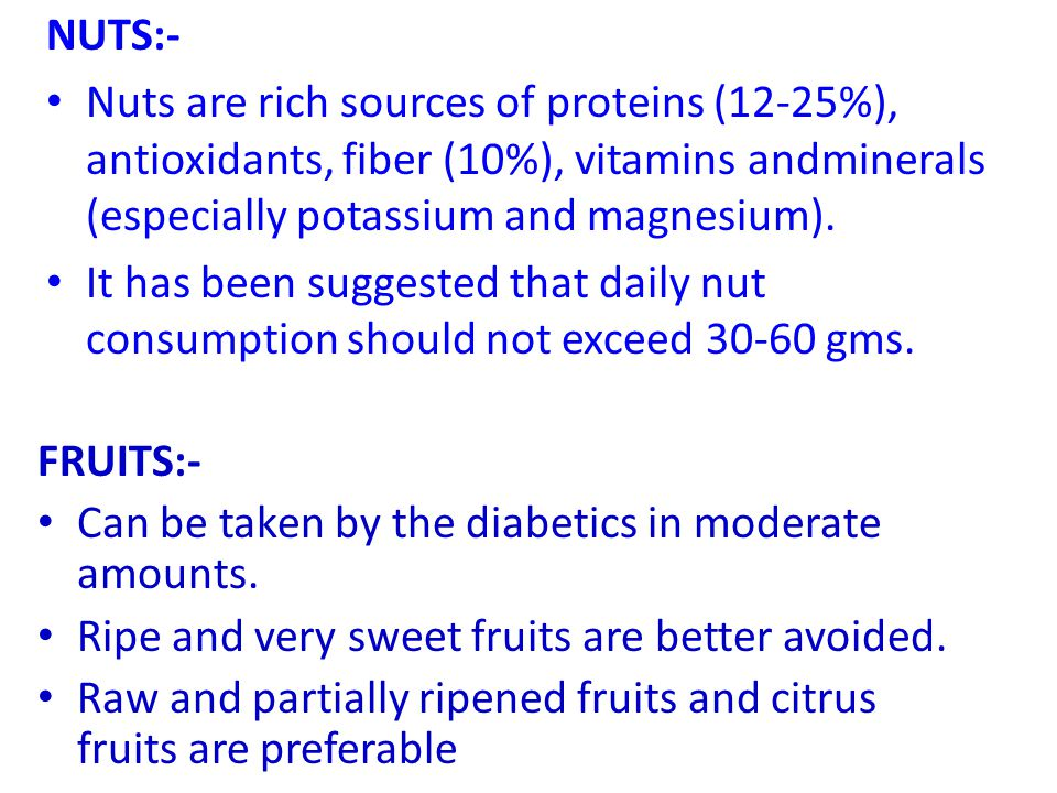 NUTS:- Nuts are rich sources of proteins (12-25%), antioxidants, fiber (10%), vitamins andminerals (especially potassium and magnesium).
