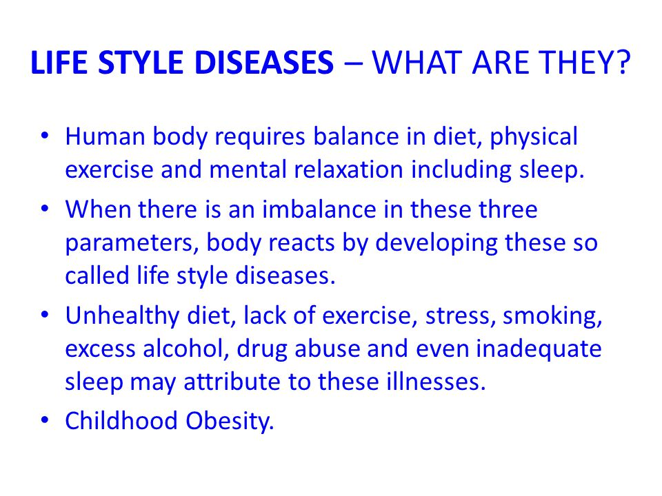 LIFE STYLE DISEASES – WHAT ARE THEY