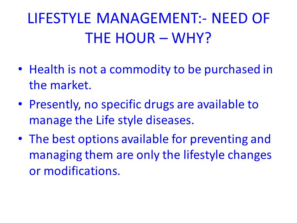 LIFESTYLE MANAGEMENT:- NEED OF THE HOUR – WHY