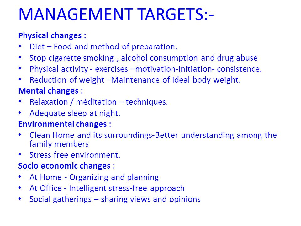 MANAGEMENT TARGETS:- Physical changes :
