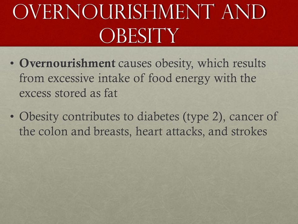Overnourishment and Obesity