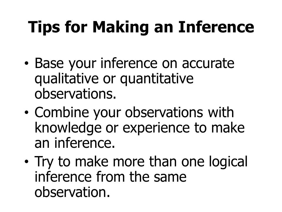 Tips for Making an Inference