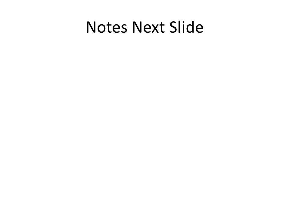 Notes Next Slide
