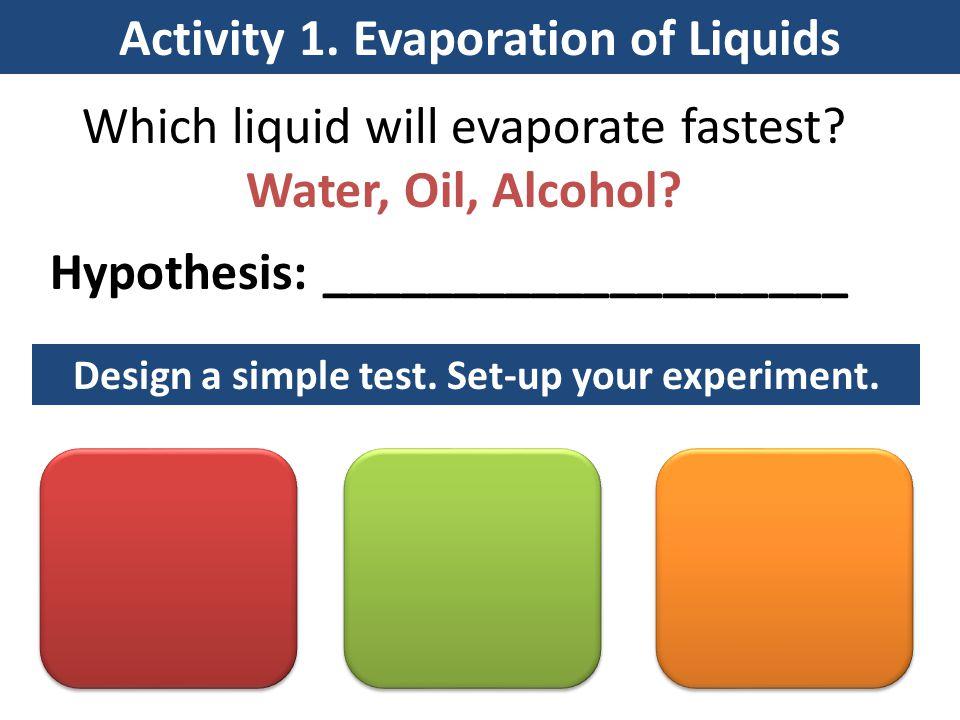 Activity 1. Evaporation of Liquids