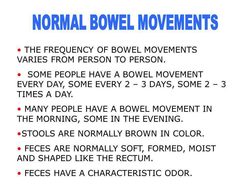 NORMAL BOWEL MOVEMENTS