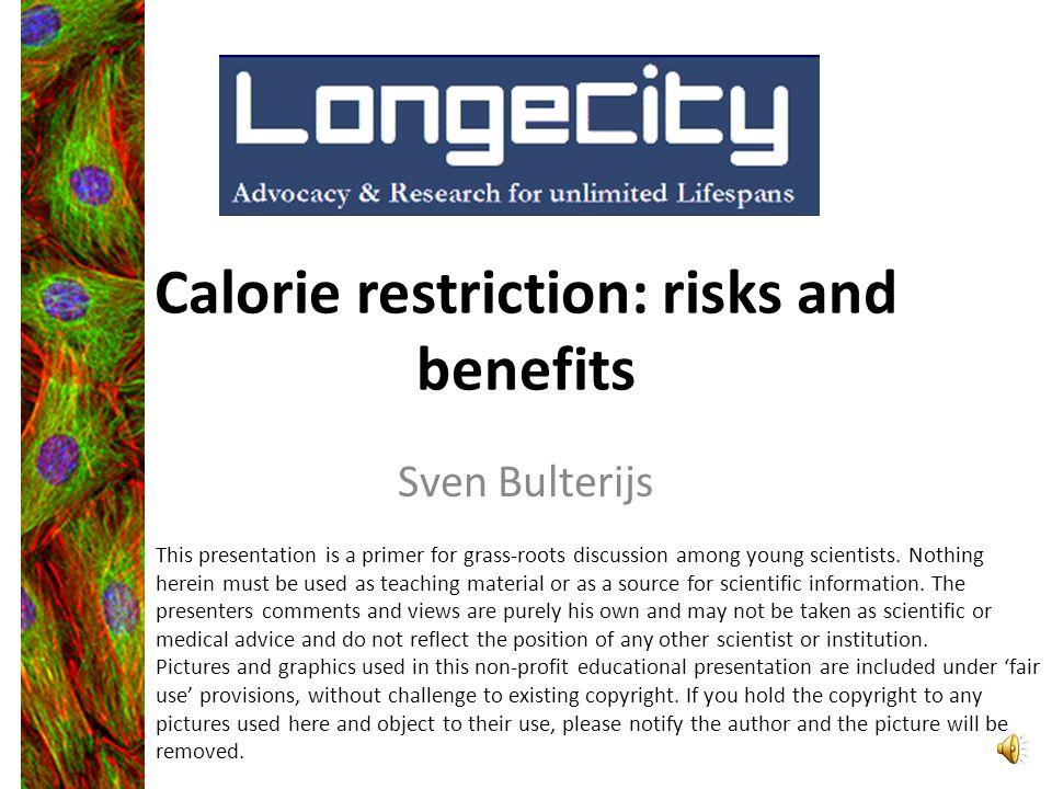 Calorie restriction: risks and benefits