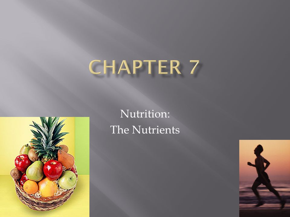 Nutrition: The Nutrients