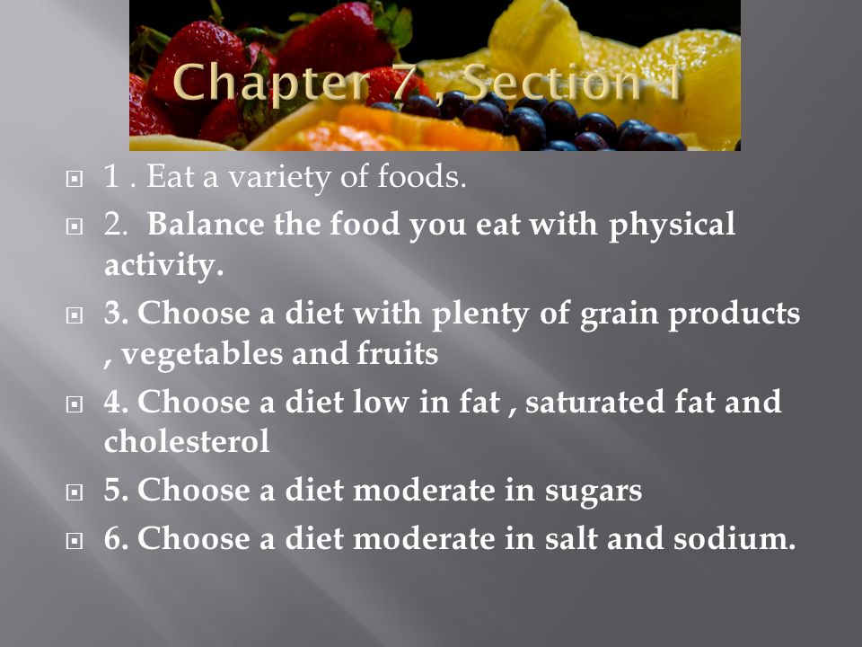 Chapter 7 , Section 1 1 . Eat a variety of foods.