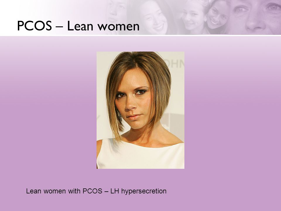 PCOS – Lean women Lean women with PCOS – LH hypersecretion