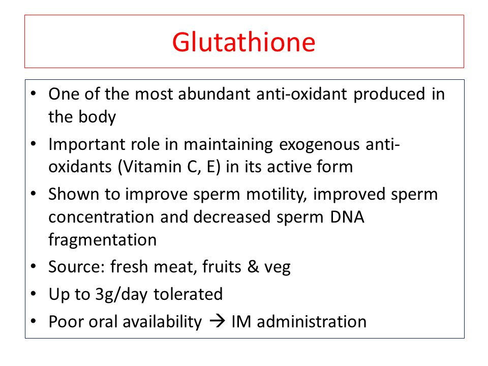 Glutathione One of the most abundant anti-oxidant produced in the body