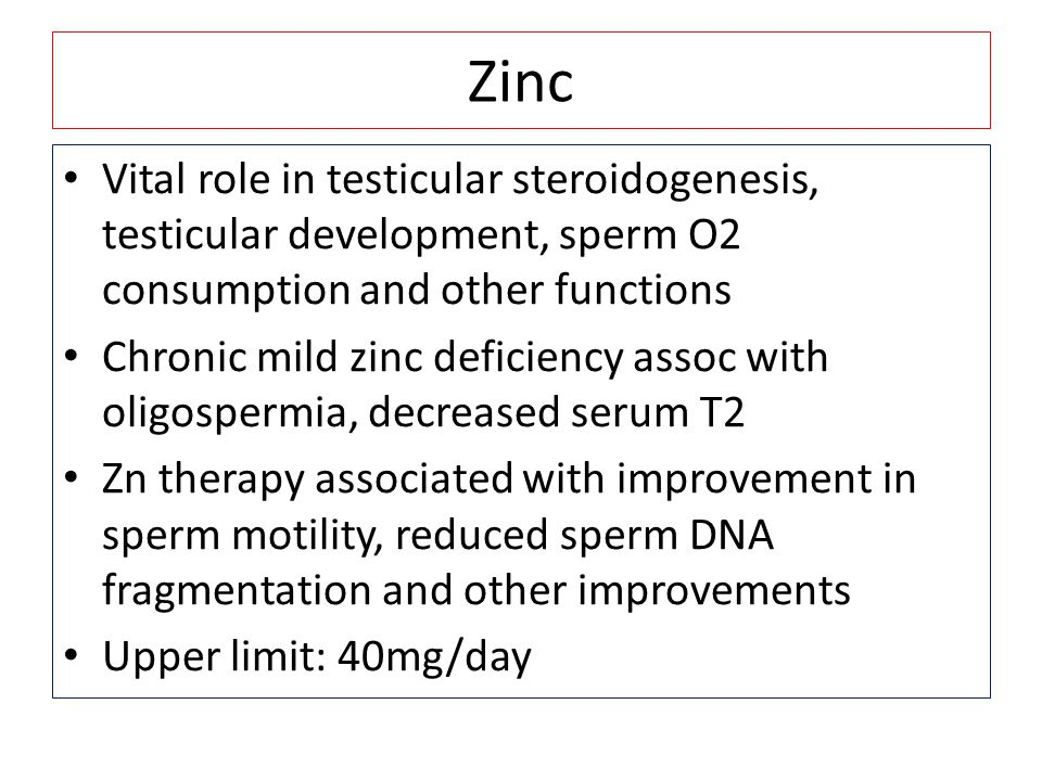 Zinc Vital role in testicular steroidogenesis, testicular development, sperm O2 consumption and other functions.