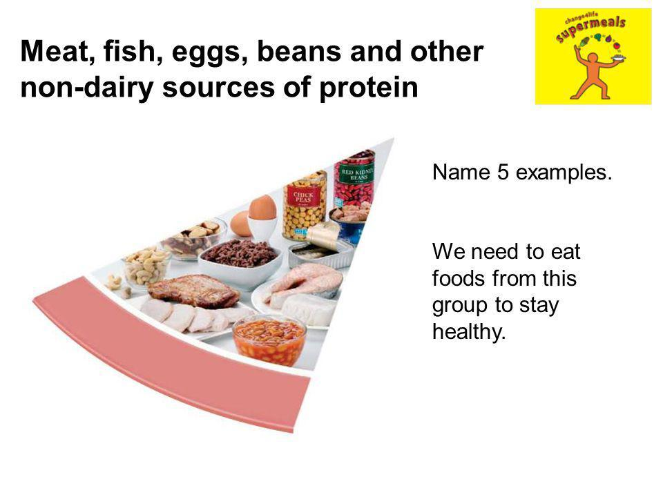 Meat, fish, eggs, beans and other non-dairy sources of protein