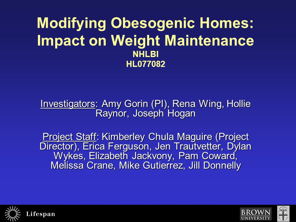 Investigators: Amy Gorin (PI), Rena Wing, Hollie Raynor, Joseph Hogan